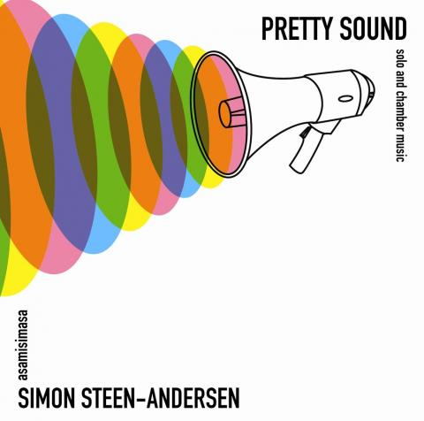 Pretty Sound - Simon Steen-Andersen